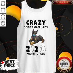 Great Crazy Doberman Lady 2020 Quarantined Tank Top - Design By Waretees.com