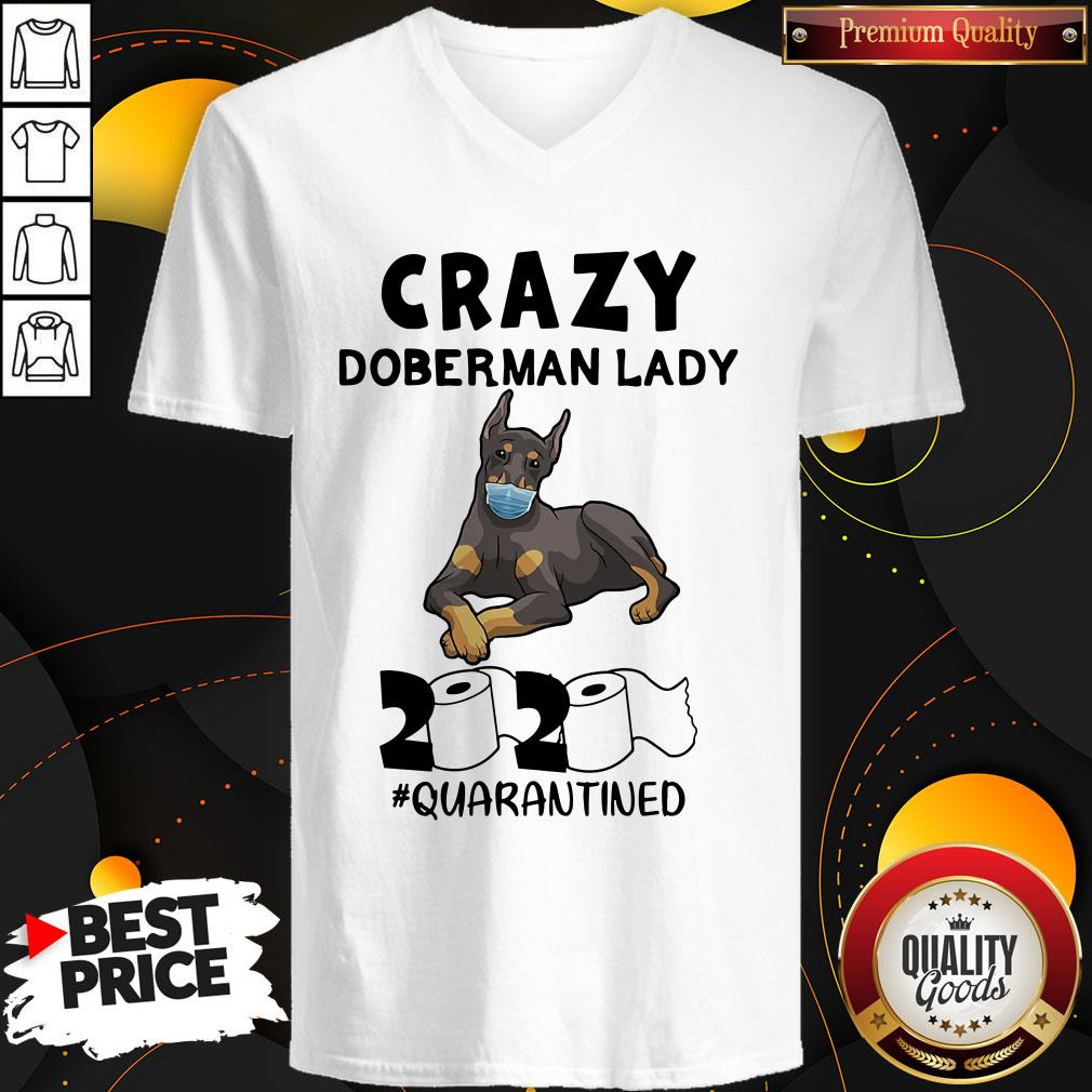 Great Crazy Doberman Lady 2020 Quarantined V-neck - Design By Waretees.com