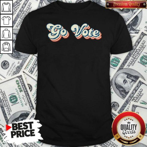 Happy Go Vote Vintage Shirt