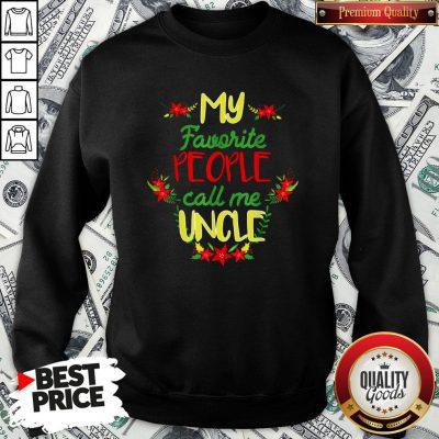 Happy My Favorite People Call Me Uncle Christmas Sweatshirt - Design By Waretees.com