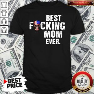 Happy Skull American Flag Best Fucking Mom Ever Shirt - Design By Waretees.com