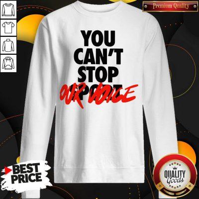 Happy You Cant Stop Vote Sweatshirt - Design By Waretees.com