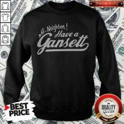 Hi Neighbor Have A Gansett Sweatshirt - Design By Waretees.com