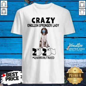 Hot Crazy English Springer Lady Mask 2020 Toilet Paper Quarantined Shirt Design By Waretees.com