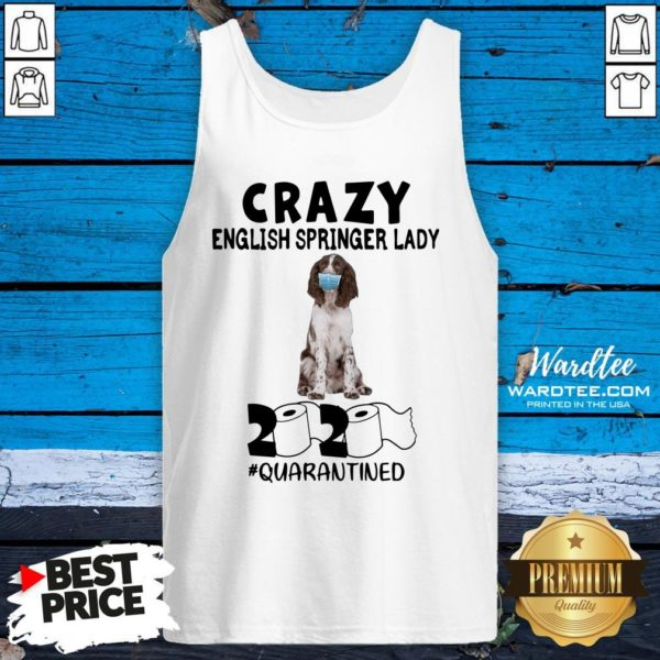 Hot Crazy English Springer Lady Mask 2020 Toilet Paper Quarantined Tank Top Design By Waretees.com