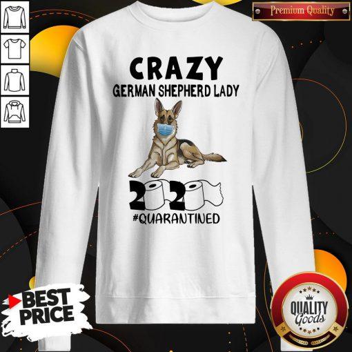 Hot Crazy German Shepherd Lady 2020 Quarantined Sweatshirt - Design By Waretees.com