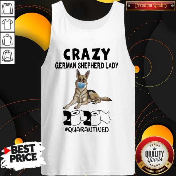 Hot Crazy German Shepherd Lady 2020 Quarantined Tank Top - Design By Waretees.com