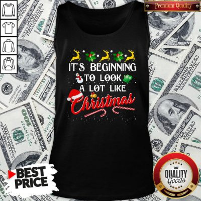 Hot It's Beginning To Look A Lot Like Christmas Tank Top - Design By Waretees.com