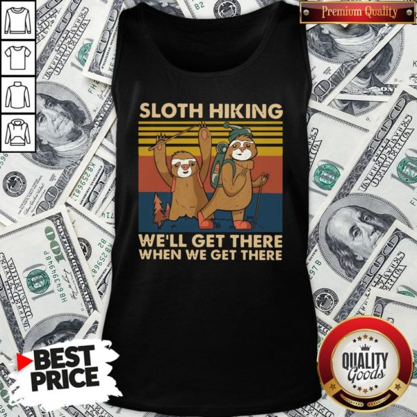 Hot Sloth Hiking Team We'll Get There When We Get There Vintage Retro Tank Top - Design By Waretees.com