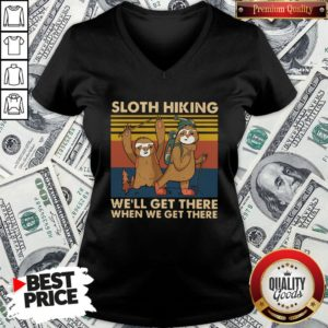 Hot Sloth Hiking Team We'll Get There When We Get There Vintage Retro V-neck - Design By Waretees.com