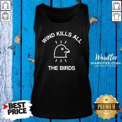 Hot Trump Debate 2020 Quote Wind Kills All The Birds Tank Top Design By Waretees.com