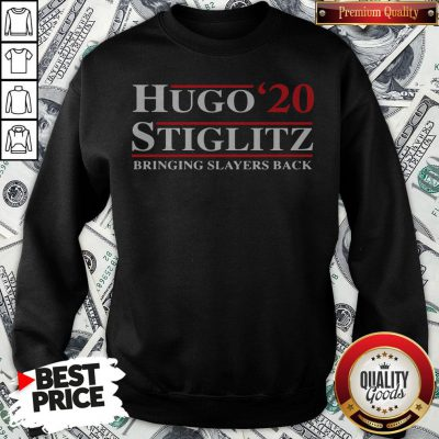 Hugo Stiglitz 2020 Bringing Slayers Back Sweatshirt - Design By Waretees.com