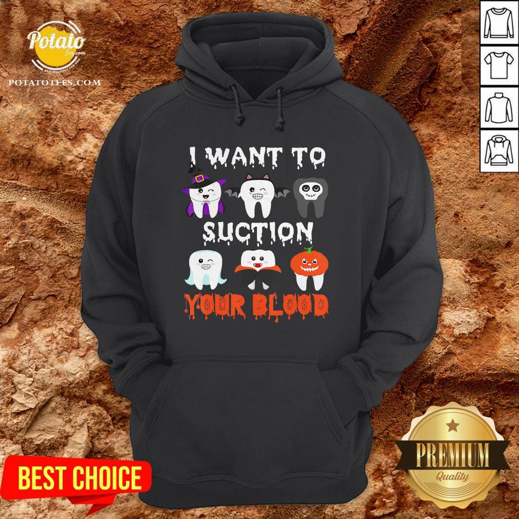 I Want To Suction Your Blood Funny Tooth Halloween Dental 2020 Hoodie - Design By Waretees.com