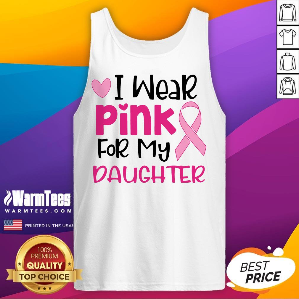 I Wear Pink For My Daughter Tank Top- Design By Waretees.com