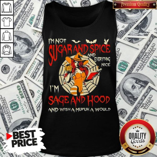 I'm Sugarand Spice And Everything Nice I'm Sage And Hood Tank Top - Design By Waretees.com