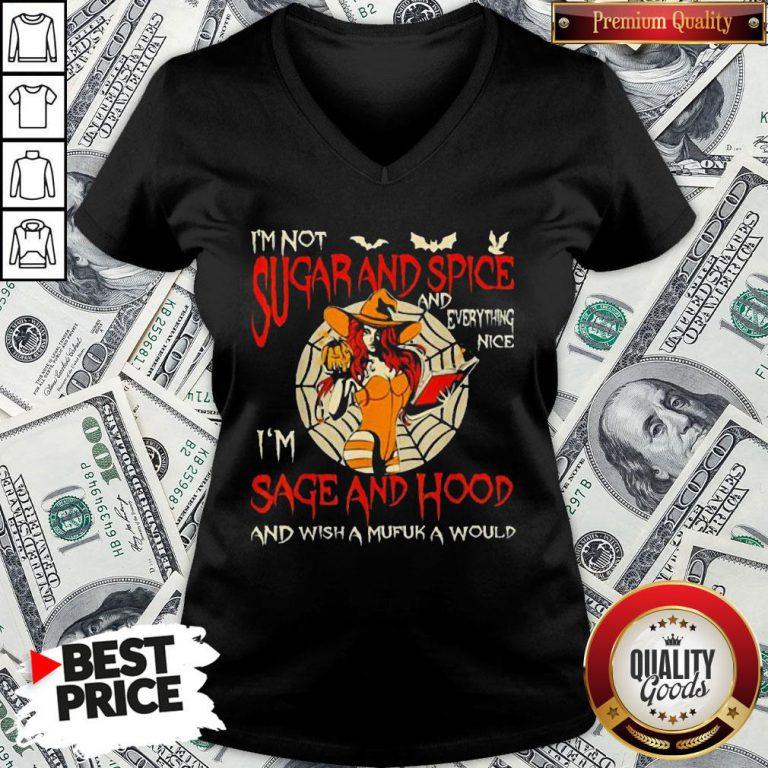 I'm Sugarand Spice And Everything Nice I'm Sage And Hood V-neck - Design By Waretees.com