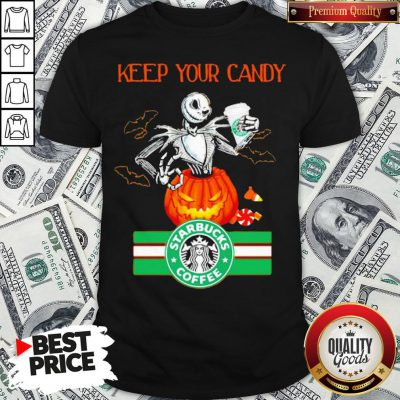 Jack Skellington Keep Your Candy I'll Have Starbuck Coffee Shirt - Design By Waretees.com