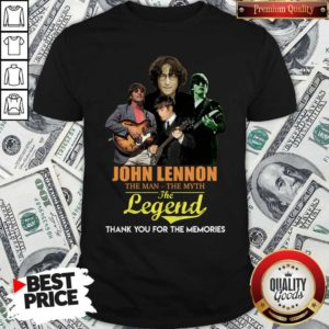 John Lennon The Man The Myth The Legend Thank You For The Memories Shirt