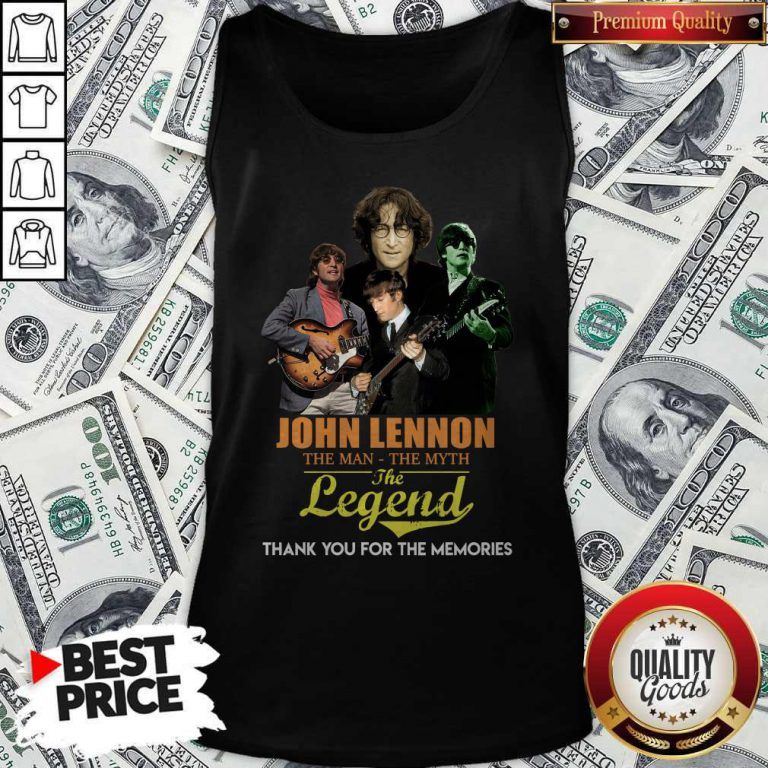 John Lennon The Man The Myth The Legend Thank You For The Memories Tank Top