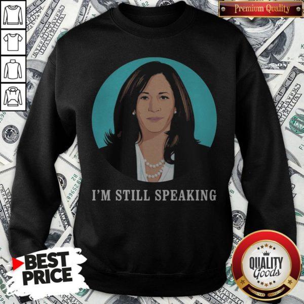 Kamala Harris I'm Still Speaking Sweatshirt - Design By Waretees.com