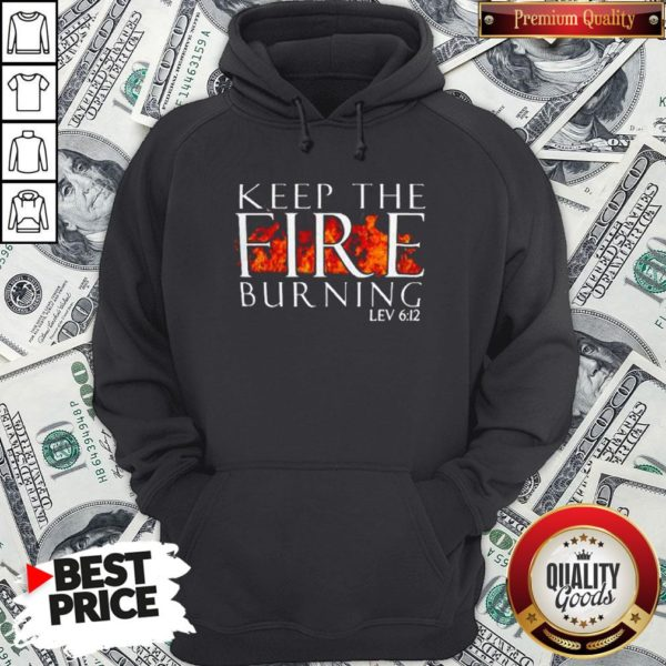Keep The Fire Burning Lev 612 Hoodie - Design By Waretees.com
