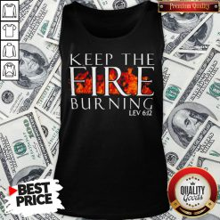 Keep The Fire Burning Lev 612 Tank Top - Design By Waretees.com