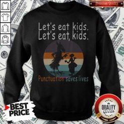 Lets Eat Kids Punctuation Saves Lives Teacher Halloween Vintage Retro Sweatshirt - Design By Waretees.com