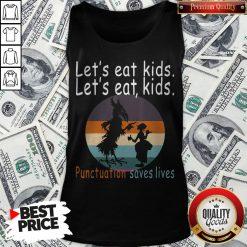 Lets Eat Kids Punctuation Saves Lives Teacher Halloween Vintage Retro Tank Top - Design By Waretees.com
