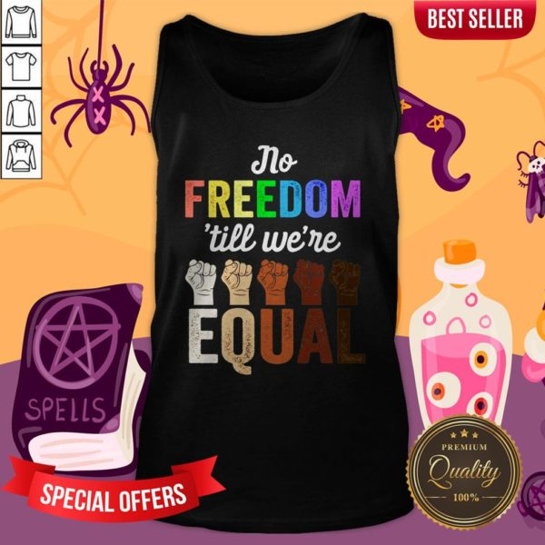 LGBT Black Pride No Freedom Till We'Re Equal Tank Top