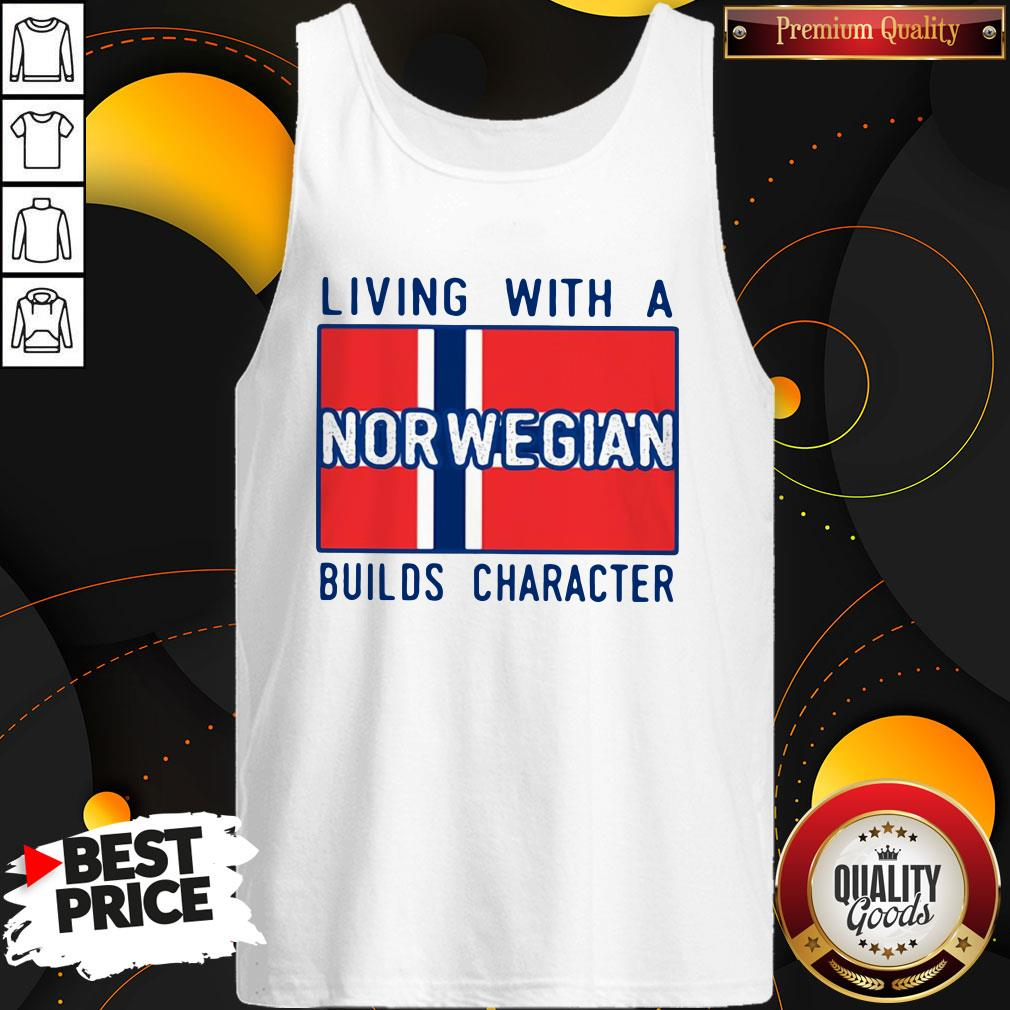 Love Living With A Norwegian Builds Character Tank Top - Design By Waretees.com