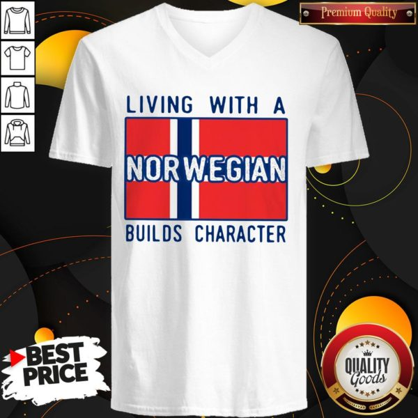 Love Living With A Norwegian Builds Character V-neck - Design By Waretees.com