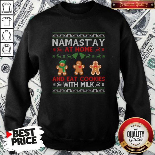 Love Namastay At Home And Eat Cookies With Milk Christmas Sweatshirt - Design By Waretees.com