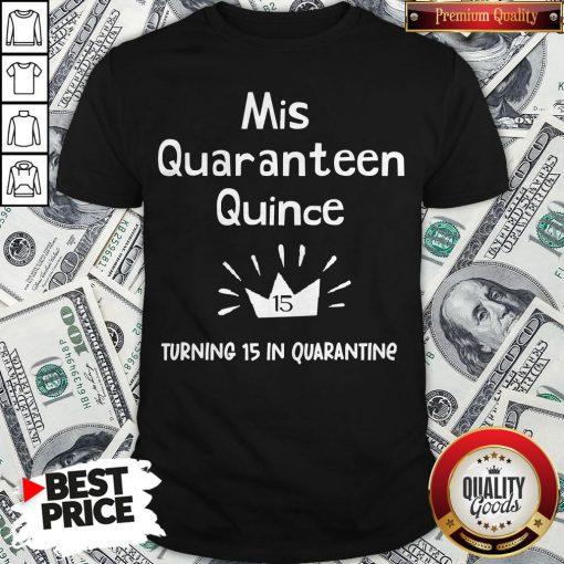 Mis Quince 15 Quaranteen Birthday Teenager Quinceanera Shirt - Design By Waretees.com