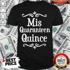 Mis Quince 15 Quaranteen Birthday Teenager Shirt - Design By Waretees.com