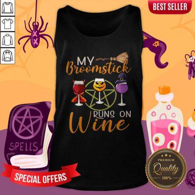 My Broomstick Runs On Wine Tank Top
