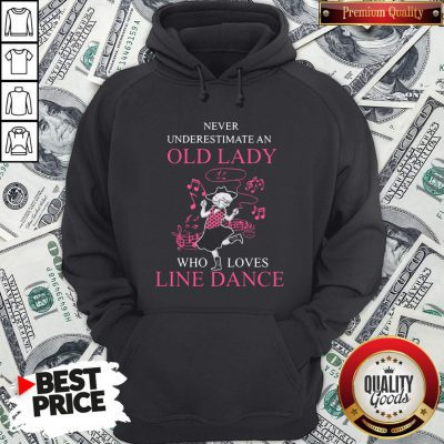 Never Underestimate Old Lady Who Loves Line Dance Hoodie - Design By Waretees.com
