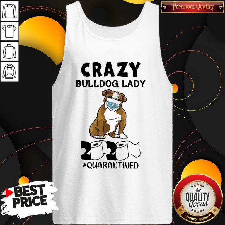 Nice Crazy Bulldog Lady 2020 Quarantined Tank Top - Design By Waretees.com