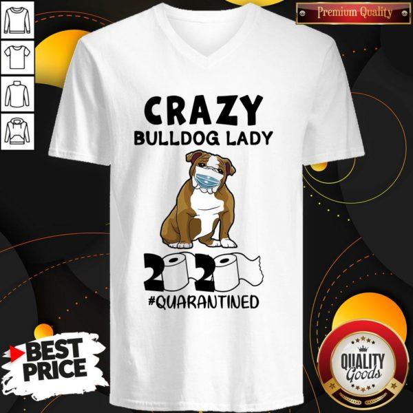 Nice Crazy Bulldog Lady 2020 Quarantined V-neck - Design By Waretees.com
