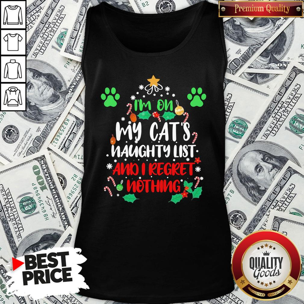 Nice I'm On My Cat's Naughty List And I Regret Nothing Christmas Tank Top - Design By Waretees.com
