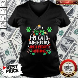Nice I'm On My Cat's Naughty List And I Regret Nothing Christmas V-neck - Design By Waretees.com