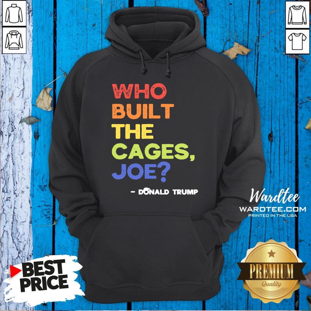 Nice Who Built The Cages Joe Presidential Debate 2020 Vintage Hoodie Design By Waretees.com