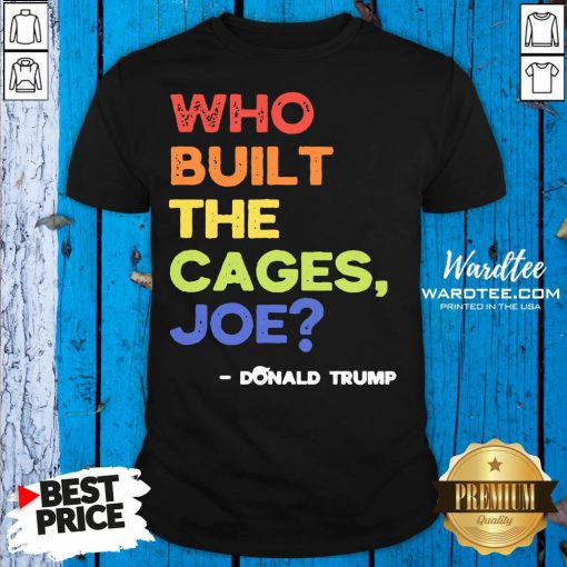 Nice Who Built The Cages Joe Presidential Debate 2020 Vintage Shirt Design By Waretees.com