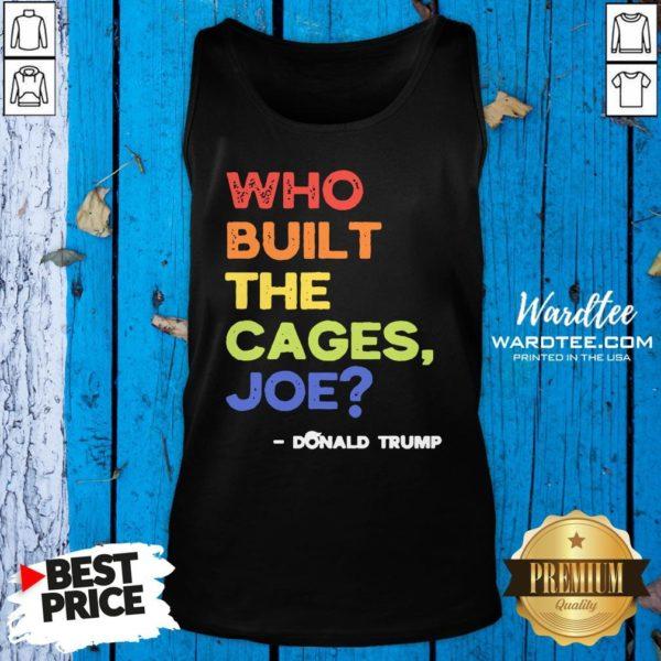 Nice Who Built The Cages Joe Presidential Debate 2020 Vintage Tank Top Design By Waretees.com
