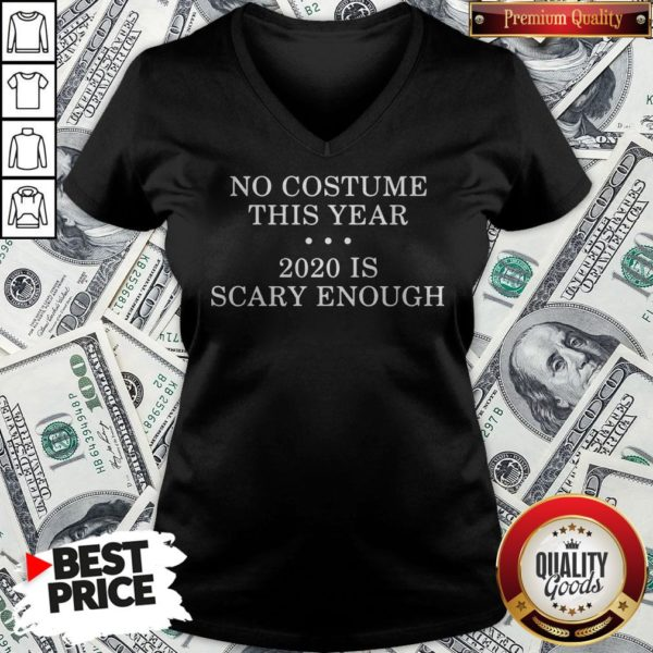 No Costume This Year 2020 Is Scary Enough V-neck - Design By Waretees.com