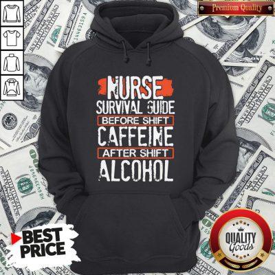 Nurse Survival Guide Before Shift Caffeine After Alcohol Hoodie - Design By Waretees.com