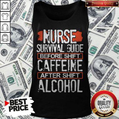 Nurse Survival Guide Before Shift Caffeine After Alcohol Tank Top - Design By Waretees.com