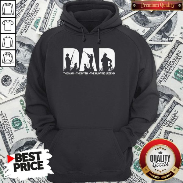 Official Dad The Man The Myth The Hunting Legend Hoodie