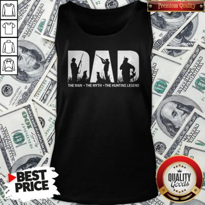 Official Dad The Man The Myth The Hunting Legend Tank Top