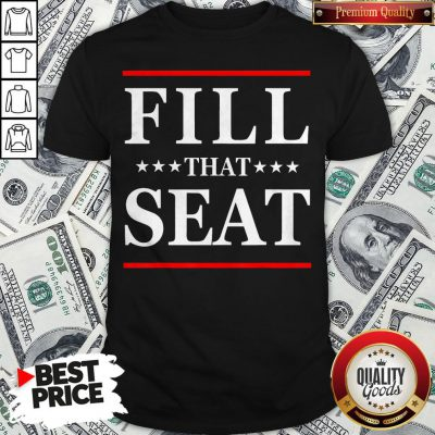 Official Fill That Seat Shirt - Design By Waretees.com