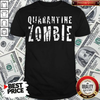 Official Quarantine Zombie Shirt - Design By Waretees.com